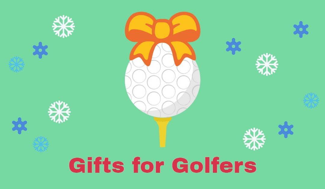 Last Minute Gift Ideas for Golfers